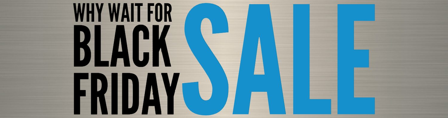 Black Friday Pre-Sale Whay wait for Black Friday
